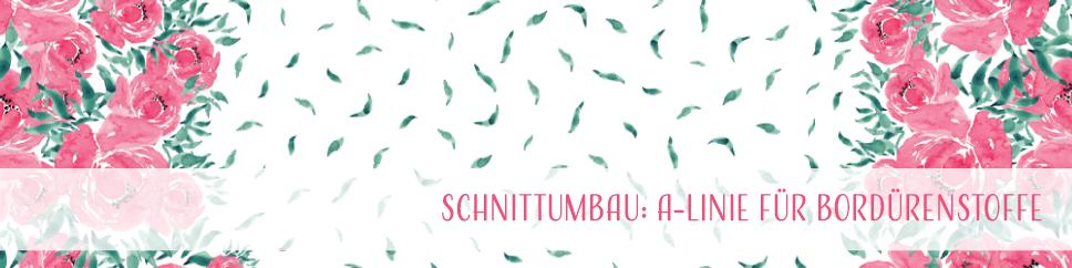 Tutorial Schnittumbau A-Linie für Bordürenstoff